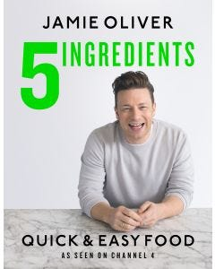 Jamie Oliver: 5 ingredients: Quick & Easy Food